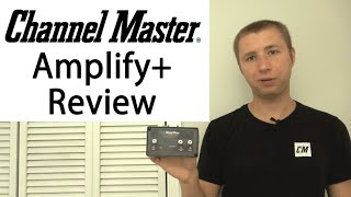 Channel Master Amplify+ Adjustable Preamplifier Review CM-7778HD