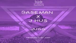 Baseman Ft J Hus - Jugg [@1baseman @Jhus]