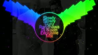 Slowly Guru Randhawa Cg Style Tapori Mix Dj