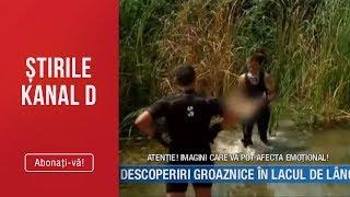 Stirile Kanal D27.07.2019 Descoperiri Groaznice In Lacul De Langa CASA OROR LOR  Editie De Seara