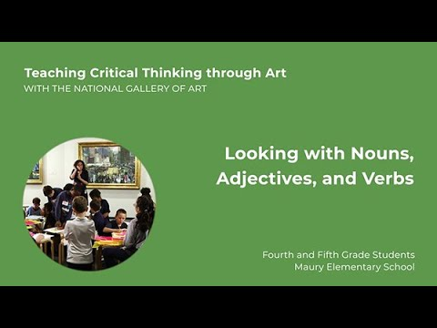 Teaching Critical Thinking through Art, 2.3: Looking with Nouns, Adjectives, and Verbs