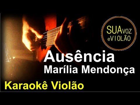 Ausência - Marília Mendonça - Karaokê Violão
