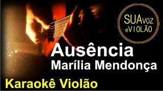 Baixar Ausência - Marília Mendonça - Karaokê Violão