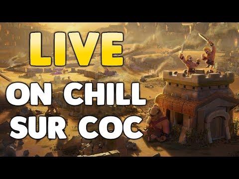Clash Of Clans - ON CHILL SUR COC ! JEUX DE CLAN