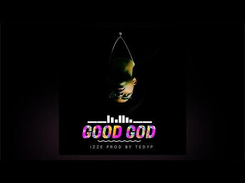 IZZE - Good God