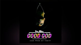 IZZE - Good God