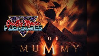 "The Mummy (1999)... is a ""Guilty Movie Pleasure"""