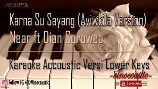 Near feat Dian Sorowea - Karna Su Sayang Karaoke Akustik Versi Lower Keys
