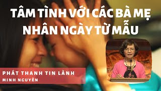 TÂM TÌNH VỚI CÁC BÀ MẸ NHÂN NGÀY TỪ MẪU - Phát Thanh Tin Lành