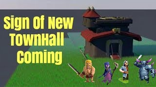 4 Sign Of New TownHall Coming | Clash Of Clans