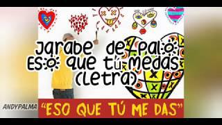 Jarabe de Palo - Eso Que Tu Me Das (letra)