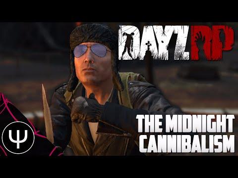 DayZ Standalone: DayZRP — The Midnight Cannibalism!