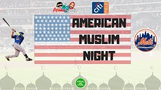 Mets Game | American Muslim Night | Historic Event