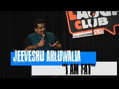 Jeeveshu Ahluwalia - I am Fat!