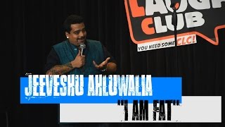 I am Fat! - Stand-Up Comedy by Jeeveshu Ahluwalia