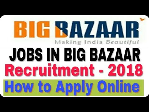 Jobs in Big bazaar II How to Apply Online II Private job 2018 II Learn Technical