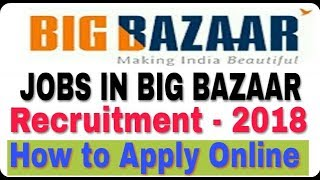 Jobs in Big bazaar II How to Apply Online II Private job 2018 II Learn Technical