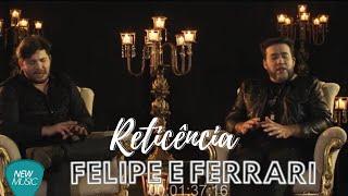 Baixar #NewMusicDigital - Reticência - Felipe e Ferrari (Lyric Vídeo)