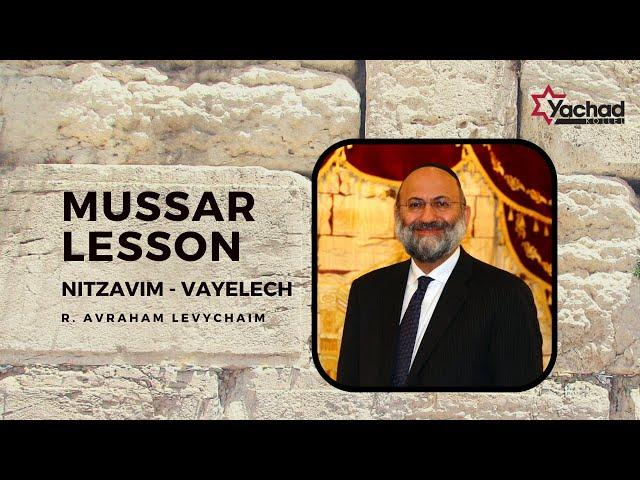 Short Mussar Lesson - Nitzavim, Vayelech - R. Avraham Levychaim