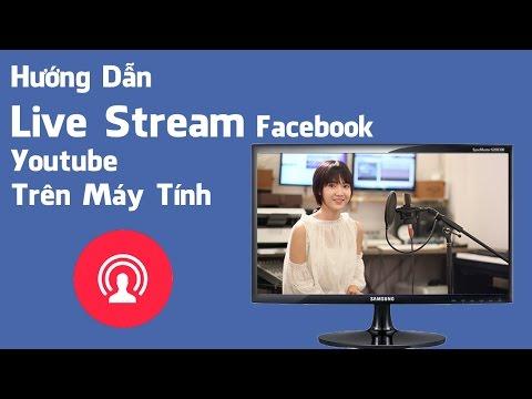 Hướng Dẫn Live Stream Facebook, Youtube Trên Máy Tính - Cường Audio