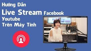 Gambar cover Hướng Dẫn Live Stream Facebook, Youtube Trên Máy Tính - Cường Audio