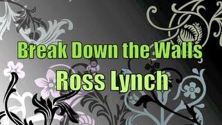 Austin & Ally - Break Down the Walls (Lyrics)