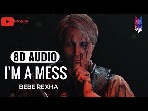 Bebe Rexha - I'm A Mess [8D AUDIO] 🎧