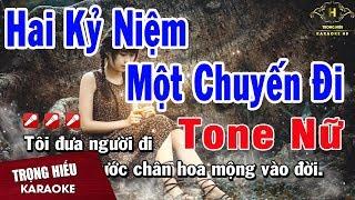 Karaoke Hai Kỷ Niệm Một Chuyến Đi Tone Nữ | Trọng Hiếu