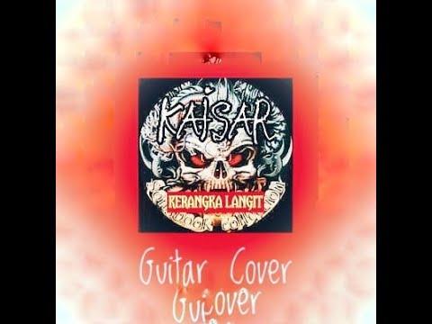 kerangka langit - kaisar guitar cover by The RamiZuth