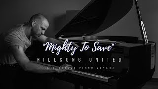 "Hillsong UNITED - ""Mighty To Save"" [Kit Taylor piano cover]"