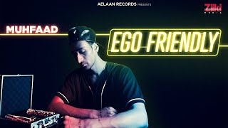Ego Friendly (Muhfaad) Mp3 Song Download