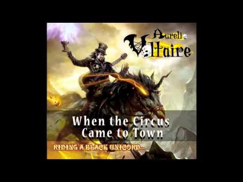 Aurelio Voltaire - When The Circus Came To Town OFFICIAL