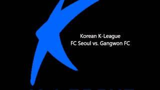 Korean K-League - FC Seoul vs. Gangwon FC - August 27, 2011 (FINISHED)