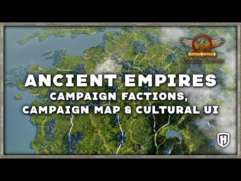 ANCIENT EMPIRES EXCLUSIVE LOOK | FACTIONS, CAMPAIGN MAP & CULTURAL UI!
