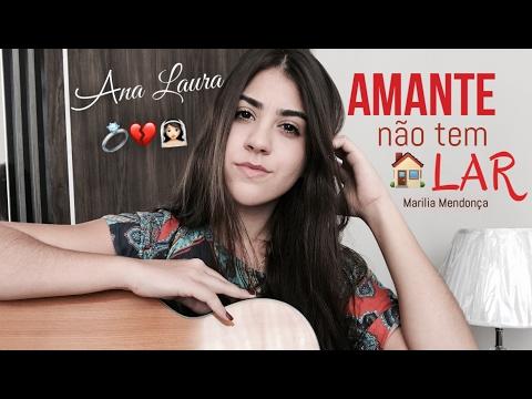 Marília Mendonça - Amante Não Tem Lar - Ana Laura