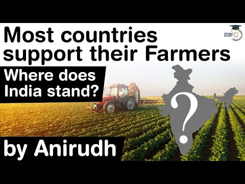 Government support for Farmers in different countries – Is Indian Govt doing enough for our farmers?