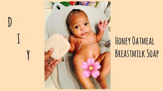 | DIY HONEY OATMEAL BREASTMILK SOAP |