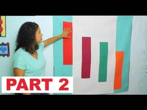 Modern Quilt Along Tutorial Series- Part 2