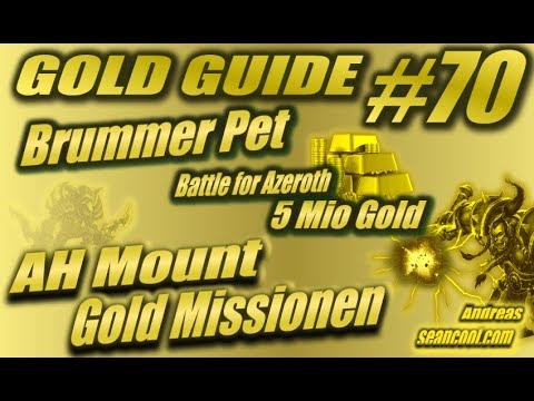 WoW Gold Guide #70 | Brummer Pet |Battle for Azeroth 5 Mio Gold AH Mount und Gold Missionen