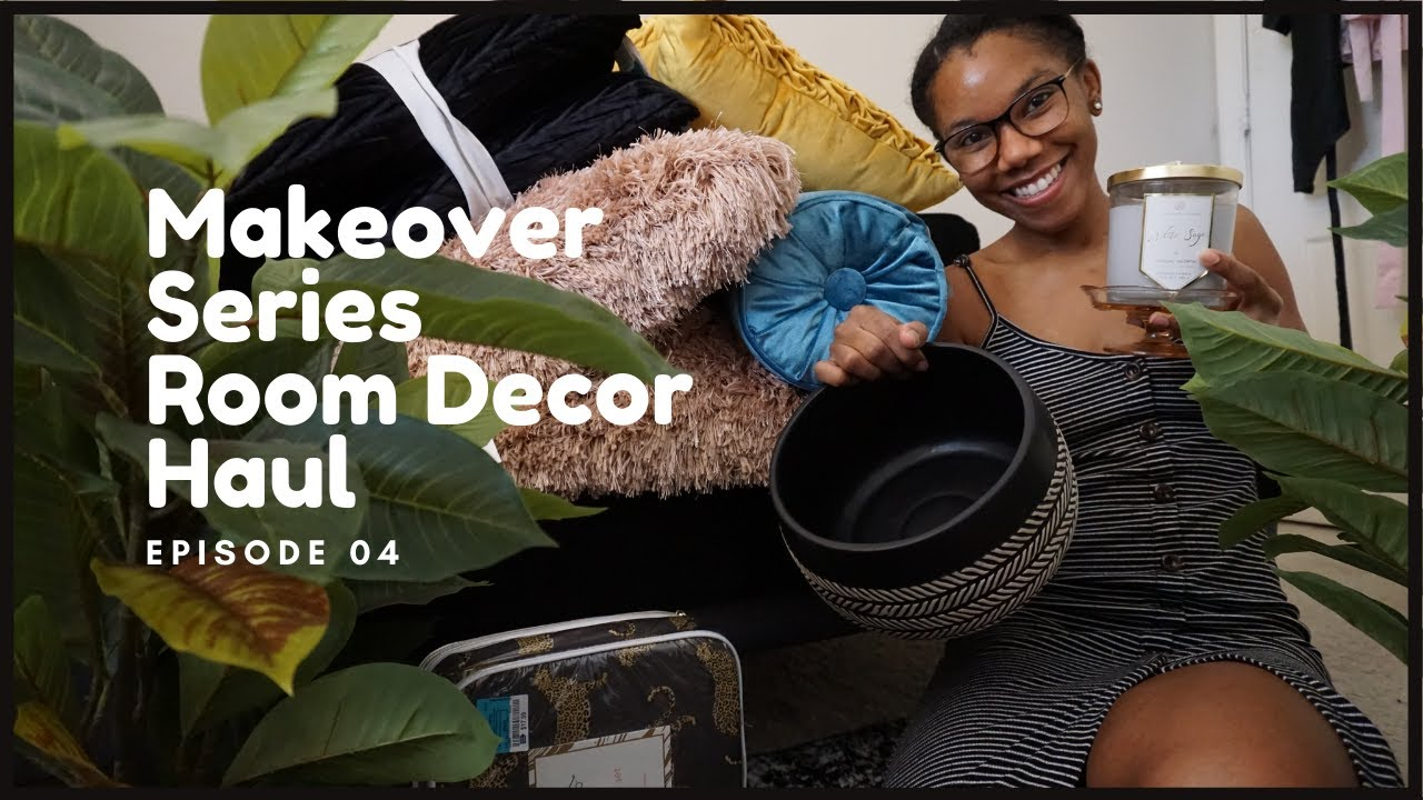 ROOM DECOR HAUL | Makeover Series Ep. 4