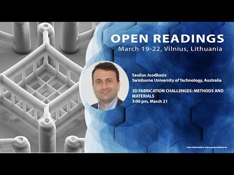 "Saulius Juodkazis ""3D fabrication challenges: methods and materials"""