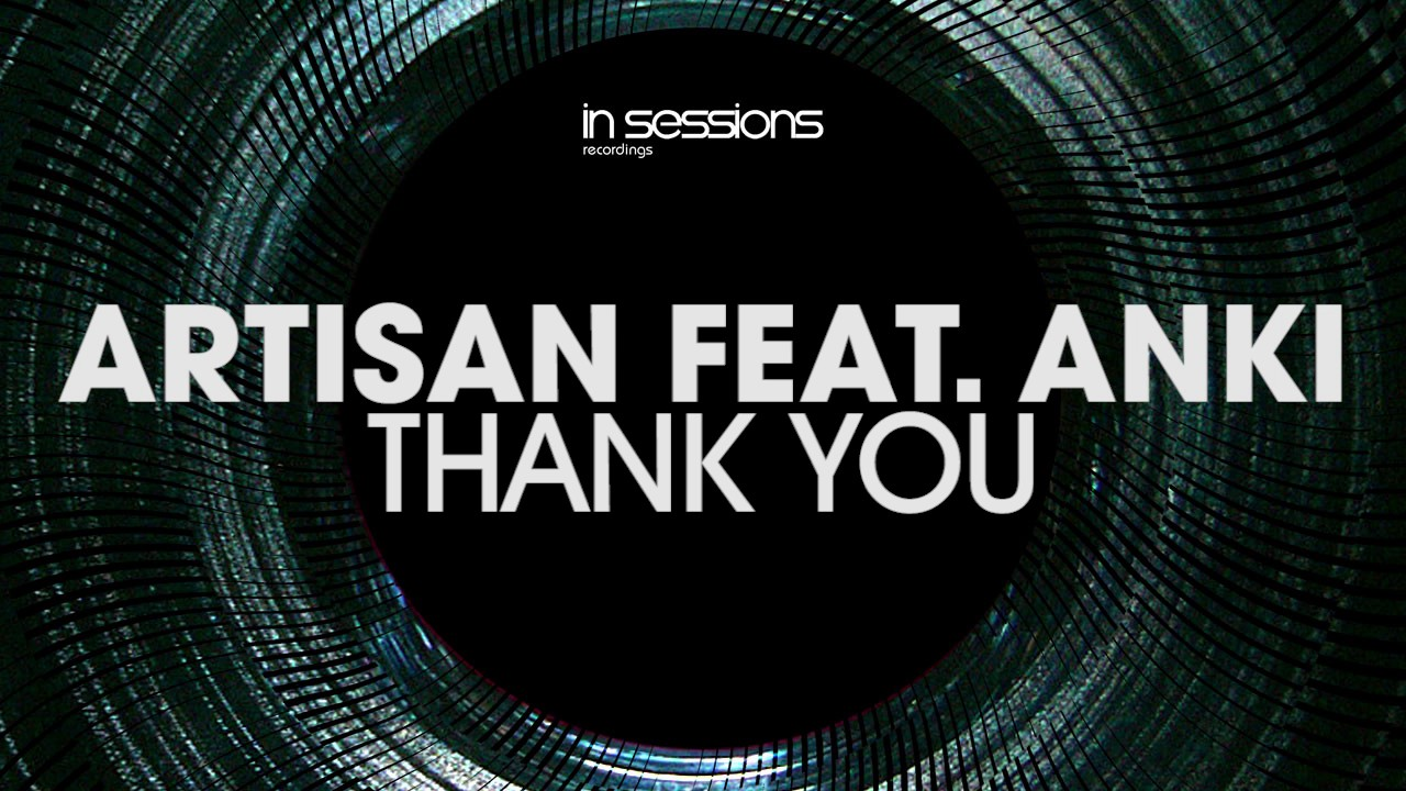 Artisan feat anki thank you in sessions out now youtube anki thank you in sessions out now malvernweather Images