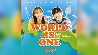 [1 HOUR/1시간] CHUU \u0026 KIM YOHAN WITH ERIC BELLINGER - 'WORLD IS ONE' (1 HOUR LOOP)
