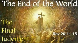 """""""THE END OF THE WORLD"""" - The Final Judgment (Apocalypse #41)"""