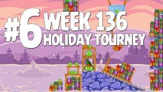 Angry Birds Friends Holiday Tournament Level 6 Week 136 Walkthrough | December 22nd 2014