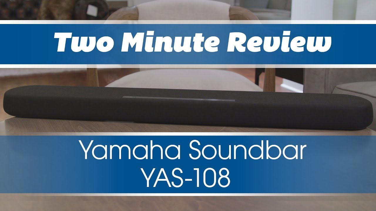 Two Minute Review: Yamaha YAS108 Soundbar