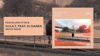 Peja/Slums Attack - G.O.A.T. (NNFOF remix)