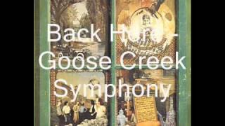 Goose Creek Symphony - Back Here