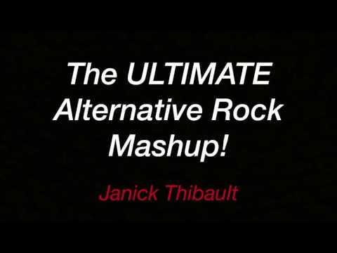 Alternative / Rock mashup - Janick Thibault (Lyrics)