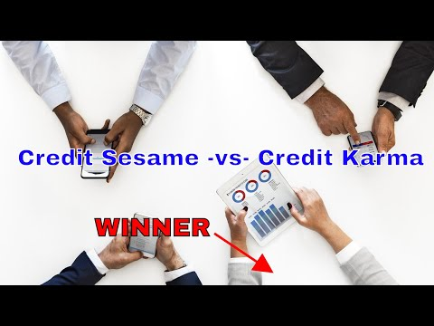 Credit Sesame vs Credit Karma  and the WINNER is?